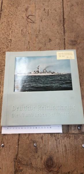 Deutsche Reichmarine Dienst und Leben der Matrosen